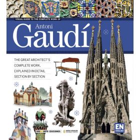 Visual Guide to the Complete Work of Gaudí